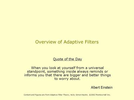 Overview of Adaptive Filters Quote of the Day When you look at yourself from a universal standpoint, something inside always reminds or informs you that.