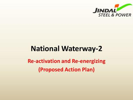 National Waterway-2 Re-activation and Re-energizing (Proposed Action Plan)