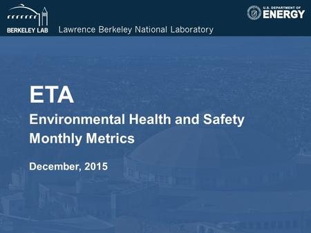 ETA Environmental Health and Safety Monthly Metrics December, 2015.