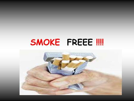 SMOKE FREEE !!!!. Dangers of smoking to our health! One of the worlds leading experts said that now that smoking is banned everywhere that they could.