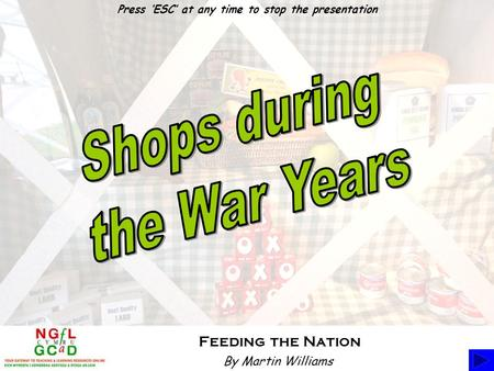 Feeding the Nation By Martin Williams Press 'ESC' at any time to stop the presentation.