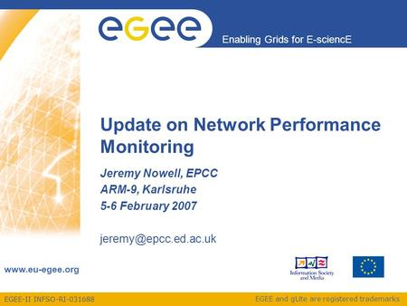 EGEE-II INFSO-RI-031688 Enabling Grids for E-sciencE www.eu-egee.org EGEE and gLite are registered trademarks Update on Network Performance Monitoring.