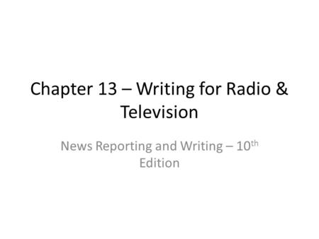 Chapter 13 – Writing for Radio & Television