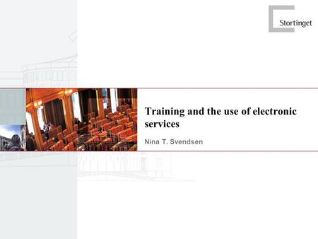 Training and the use of electronic services Nina T. Svendsen.