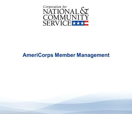 High Quality Performance Measures AmeriCorps Member Management.