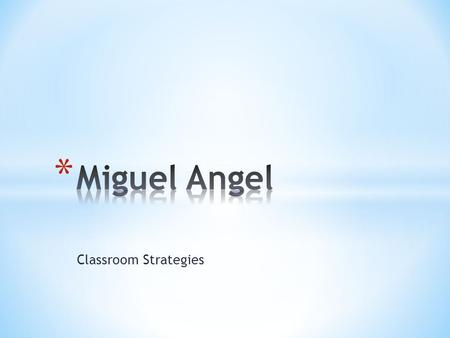 Classroom Strategies. * Give support only as needed * Create space- do not sit next to * Use multiple adults to generalize authority * Oversee peer group.