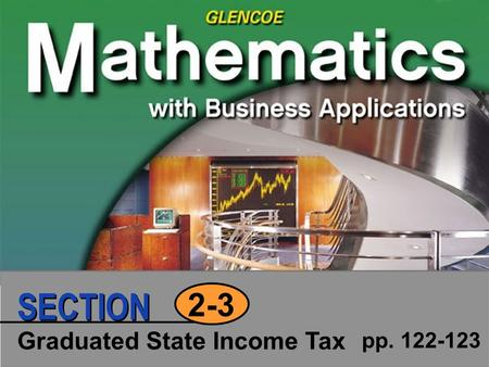 Graduated State Income Tax pp. 122-123 2-3 SECTION.