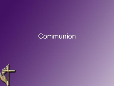 Communion. 1 Corinthians 11:23 through 1 Corinthians 11:29 (KJV) 23For I have received of the Lord that which also I delivered unto you, That the Lord.