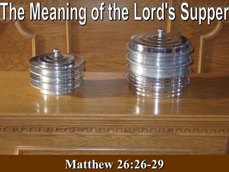 Matthew 26:26-29. The Institution of the Lord's Supper The Institution of the Lord's Supper The Lord's Supper Is A Commemoration Observed weekly Acts.
