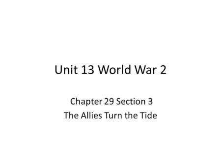 Chapter 29 Section 3 The Allies Turn the Tide
