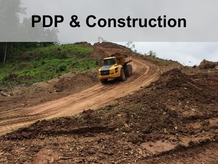 PDP & Construction. Construction Reviews Preliminary Engineering – PM Discretion Construction Review Items Construction schedule Access Construction limits.