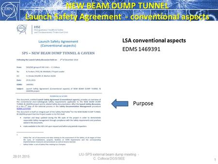Purpose 1 28.01.2015 NEW BEAM DUMP TUNNEL Launch Safety Agreement - conventional aspects LIU-SPS external beam dump meeting - C. Colloca DGS/SEE LSA conventional.