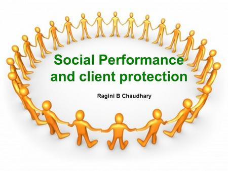 EDA Rural Systems, India Social Performance and client protection Ragini B Chaudhary.