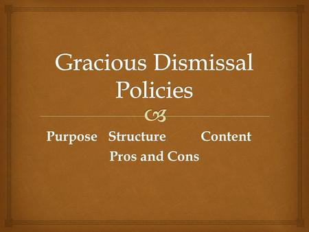 PurposeStructureContent Pros and Cons.   Policy and plan of action, adopted by a presbytery, to define its intended manner of handling requests for.