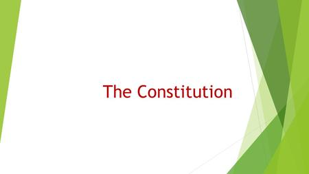 The Constitution. Review  Articles of Confederation: Weak government  The Good: Land Ordinances- figured out land issue in west  The Bad: Had little.