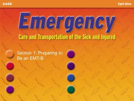 Section 1: Preparing to Be an EMT-B