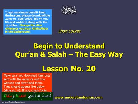 1 www.understandquran.com Short Course Begin to Understand Qur'an & Salah – The Easy Way Lesson No. 20 www.understandquran.com www.understandquran.com.