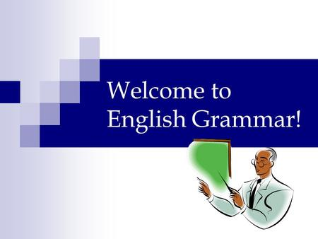 Welcome to English Grammar!. Наклонение – это… Форма глагола, которая показывает отношение действия к действительности.