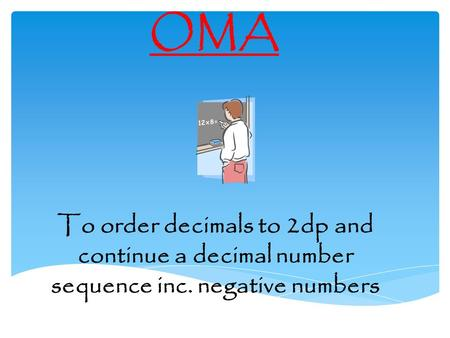 OMA To order decimals to 2dp and continue a decimal number sequence inc. negative numbers.