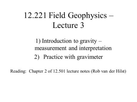 Field Geophysics – Lecture 3