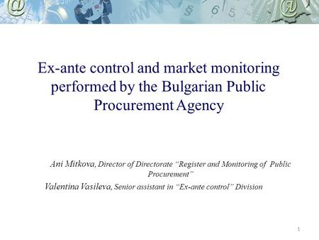 "Ex-ante control and market monitoring performed by the Bulgarian Public Procurement Agency Ani Mitkova, Director of Directorate ""Register and Monitoring."