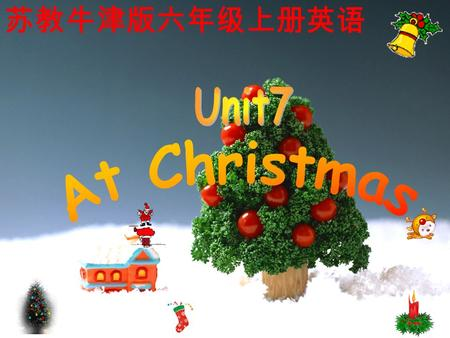 苏教牛津版六年级上册英语. Father ChristmasSanta Claus very kind and handsome get presents from him.