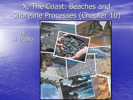 X. The Coast: Beaches and Shoreline Processes (Chapter 10)