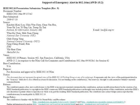 Support of Emergency Alert in 802.16m (AWD-15.2) IEEE 802.16 Presentation Submission Template (Rev. 9) Document Number: IEEE C802.16m-09/1554r2 Date Submitted: