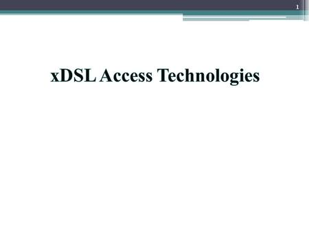 1. DSL(Digital Subscriber Line) DSL technology provides high-speed, broadband network connections to homes and small businesses. DSL utilizes the same.