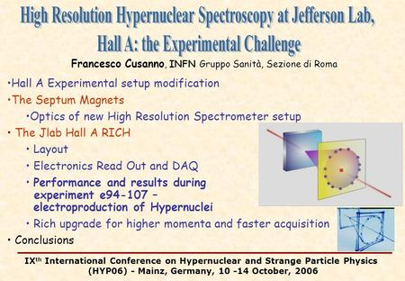 IX th International Conference on Hypernuclear and Strange Particle Physics (HYP06) - Mainz, Germany, 10 -14 October, 2006 Hall A Experimental setup modification.