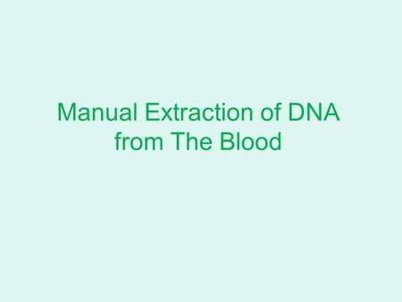 Manual Extraction of DNA from The Blood. - Blood Sample. - Distilled water. Dionized water. - Ice and Plastic bucket.- Materials.