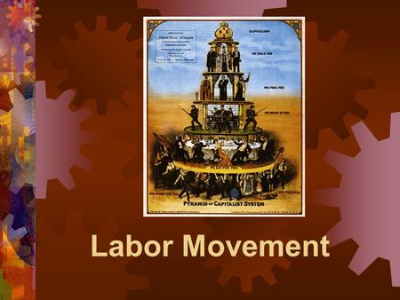 Labor Movement. The National Labor Union  1866  founded by William Sylvis  called for 8 hour work day  1872, formed Labor Reform Party  1873, depression.