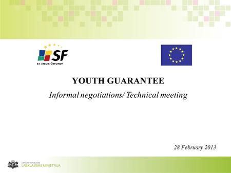 YOUTH GUARANTEE Informal negotiations/ Technical meeting 28 February 2013.