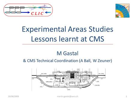 Experimental Areas Studies Lessons learnt at CMS M Gastal & CMS Technical Coordination (A Ball, W Zeuner)