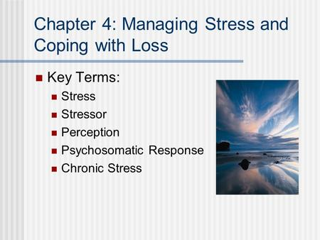 Managing and coping with stress