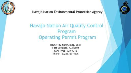 Navajo Nation Air Quality Control Program Operating Permit Program Navajo Nation Environmental Protection Agency Route 112 North/Bldg. 2837 Fort Defiance,