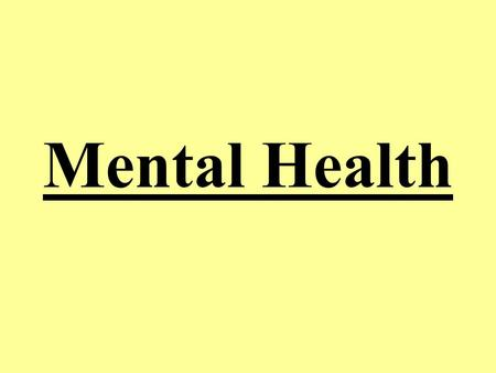 Mental Health. Mental Health Vocabulary Mental Health – How a person feels about themselves.