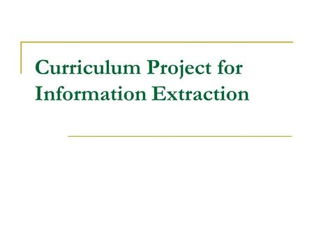 Curriculum Project for Information Extraction. Task definitions Task 1: Entity detection and recognition Task 2: Relation detection and recognition Both.