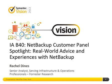 Whats new with netbackup appliances ppt download 1 ia b40 netbackup customer panel spotlight real world advice and experiences with malvernweather Choice Image