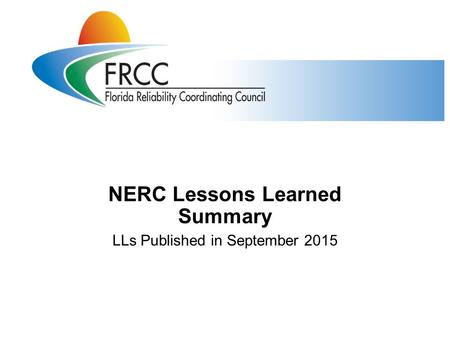 NERC Lessons Learned Summary LLs Published in September 2015.