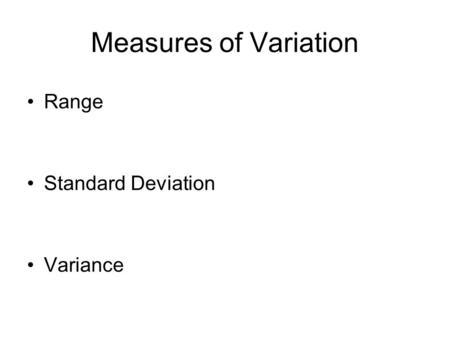 section 3 2 measures of variation range standard deviation. Black Bedroom Furniture Sets. Home Design Ideas