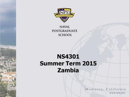 NS4301 Summer Term 2015 Zambia. Overview Zambia's per capita income at independence in 1964 was three times higher than South Korea By 2008 South Korea's.