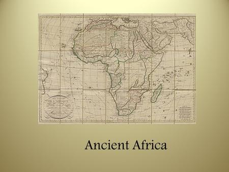 Ancient Africa. Egyptians, Circa 3000 BCE Had religion, culture, science, agriculture & astronomy present Used captives of warfare as slaves— BONDAGE.