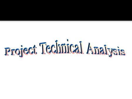 Primary Objective First and foremost important objective of technical analysis is to see whether the project idea is feasible or not from technical point.
