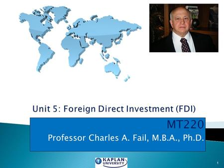 MT220 Professor Charles A. Fail, M.B.A., Ph.D. 1.