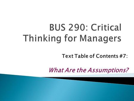 Text Table of Contents #7: What Are the Assumptions?