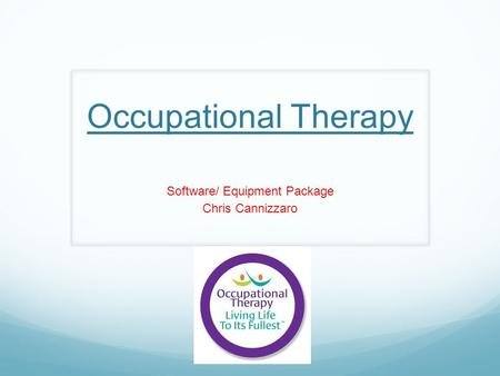 Occupational Therapy Software/ Equipment Package Chris Cannizzaro.