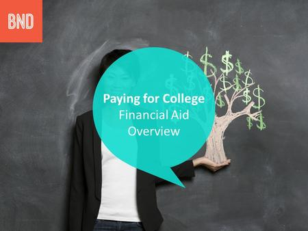 Paying for College Financial Aid Overview. Plan for Success College Planning Center – bnd.nd.gov Discover your interests – RUReadyND.com College Navigator.