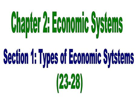 The process of a nation, or society, follows to produce goods, and services Four types (traditional, command, market, mixed)