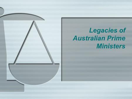 Legacies of Australian Prime Ministers.  1992- Political Leadership toward Aboriginal Australia became prevalent.  Many impacts came from the legacies.